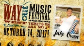 JAKE OWEN TO HEADLINE 2017 WAY OUT WEST COUNTRY MUSIC FESTIVAL/PURCHASE TICKETS